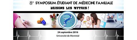 8e symposium étudiant de médecine de famille: mythes brisés!